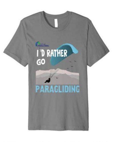 Paragliding Tshirt I'd rather go paragliding grey